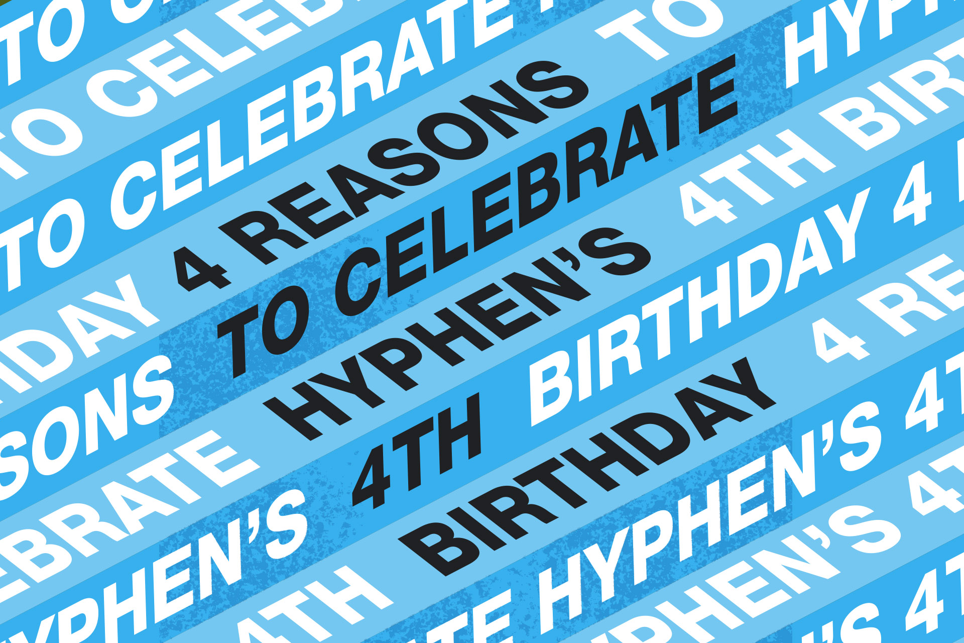 Celebrating Connections as Hyphen Turns 4!